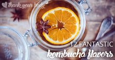 12 Favorite Fruit and Herb Flavors for Kombucha