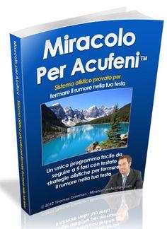 Miracolo per Acufeni (TM) - Tinnitus Cure Book