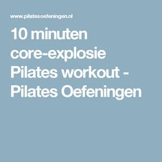 10 minuten core-explosie Pilates workout - Pilates Oefeningen