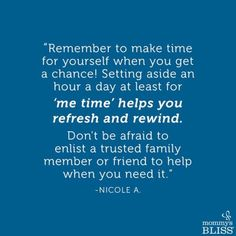 'Me time' is so important! #mommysbliss #momtips