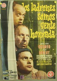 Los ladrones somos gente honrada (1956), dirigida por Pedro L. Ramírez y protagonizada por José Isbert, Jose Luis Ozores y Antonio Garisa