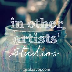 In other artists' studios - why I love to watch other artists in their studios and hear them talking about the intricacies and quirks of their processes.