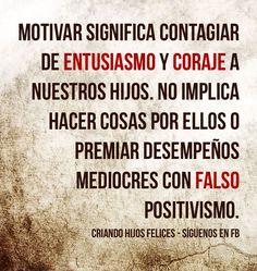 #Motivas es dar #entusiasmo y #coraje y no falso positivismo.