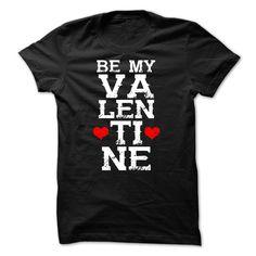 SunFrogShirts cool  BE MY VALENTINE TSHIRT 6 -  Coupon 5%