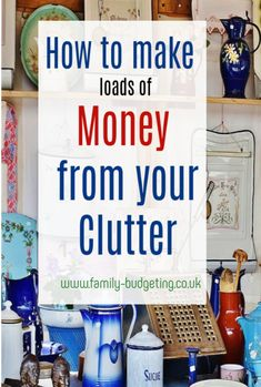 How to make the MOST money from decluttering, Money from decluttering, if you are looking to make lots of money from your clutter you have to read this - full of money making tips you will be so plaeased to declutter! Money Plan, Money Tips, Money Hacks, Cleaning Recipes, Cleaning Hacks, Declutter Your Life, Small Space Organization, Family Budget, Frugal Tips