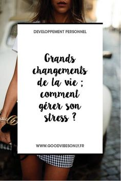 GRANDS CHANGEMENTS DE LA VIE : COMMENT GÉRER SON STRESS ? – Good Vibes Only Positive Mind, Positive Attitude, Anti Stress, Stress And Anxiety, Stress Relief Tips, Burn Out, Body And Soul, Smash Book, Good Vibes Only