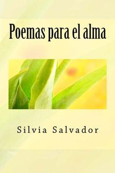 Poemas para el alma de Silvia Salvador https://www.amazon.es/dp/1532878605/ref=cm_sw_r_pi_dp_ZKZhxbKQGFRYS