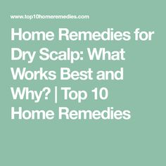 Home Remedies for Dry Scalp: What Works Best and Why? Dry Scalp Remedy, What Works, Home Remedies For Acne, Dandruff, Moisturizer, Moisturiser, Backyard Sheds, Lotions