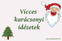 Vicces karácsonyi idézetek gyűjteménye képekkel. Christmas Ornaments, Holiday Decor, Christmas Jewelry, Christmas Decorations, Christmas Decor