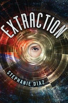 Musings Of Immortals.: Book Highlight : Extraction by Stephanie Diaz. Just met the author today and got my copy signed. So excited! Books You Should Read, Books To Read, Ya Novels, Ya Books, Teen Books, Book Authors, Book Recommendations, So Little Time, Science Fiction