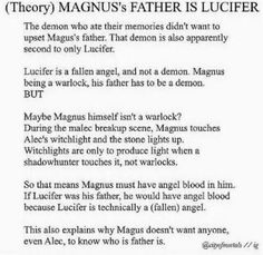 Magnus' father is Asmodeus. Prince of the Hell realm or otherwise known as 'Satan' to the TMI fandom