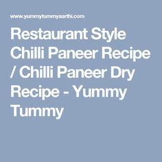 Restaurant Style Chilli Paneer Recipe / Chilli Paneer Dry Recipe - Yummy Tummy