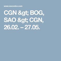 CGN > BOG, SAO > CGN, 26.02. – 27.05.