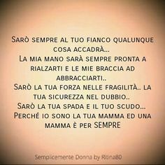 Amami, ma non fermare le mie ali se vorrò volare. Words Quotes, Sayings, Quotes About Everything, Dear Mom, Mamma Mia, Parenting Humor, My Mood, Life Inspiration, Slogan