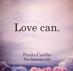 Love can.