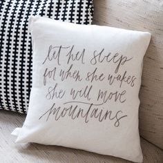 Let Her Sleep for When She Wakes She will Move Mountains Pillow Cover | Finding Home Farms