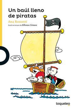 "Ana Rosseti y Alfonso Gómez. ""Un baúl lleno de piratas"". Editorial Santillana. (desde 6 años). Peanuts Comics, Snoopy, Fictional Characters, Editorial, Products, Children's Library, Children's Literature, Children's Books, Authors"