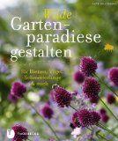 Wilde Gartenparadiese gestalten, noch ein Gartenbuch?Buchbesprechung/en und Rezensionen auf andere Art….bei ebooksofa