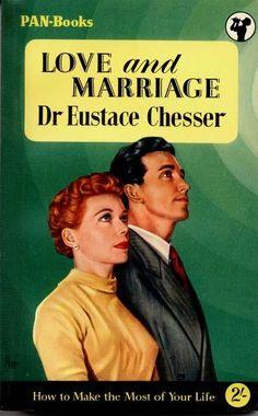 "Love and Marriage by Eustace Chesser. Vintage Pan paperback. Cover artwork by Sam Peffer (""Peff"")."