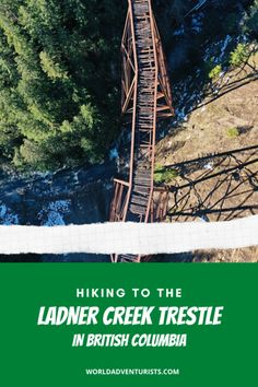 Hiking To Ladner Creek Trestle - World Adventurists