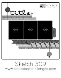 Scrapbook Challenges Sketch# 309