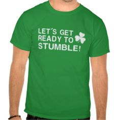 LET'S GET READY TO STUMBLE! TSHIRTS