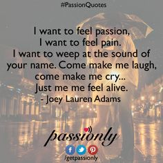I want real passion. #Poetry #Poem #SharePassion #PassionQuotes #Inspiration #Quotes
