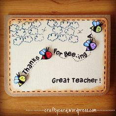 Google Image Result for http://craftycard.files.wordpress.com/2012/08/m203-thanks-for-bee-ing-a-great-teacher.jpg