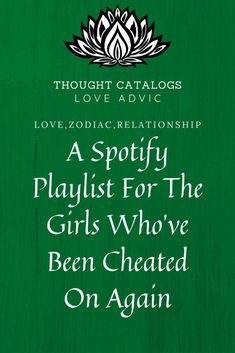 A Spotify Playlist For The Girls Who've Been Cheated On Again – The Thought Catalogs  #WhatIsLove #loveSayings #Romance #female #quotes #education #entertainment #loveWords #LookingForLove #TrueLove #AboutLove #MyLove #FindLove #LoveQuotes #InLove #RealLove #LoveLive #BestLover #LoveRelationship #LoveAndRelationships #LoveAdvice #Love #LoveCompatibility #LoveStories Zodiac Relationships, Relationship Memes, Marriage Is Hard, Love And Marriage, Love Advice, Love Tips, Love Quotes For Boyfriend, Love Quotes For Him, Boundaries In Marriage