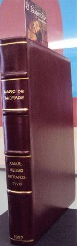 Amar, Verbo Intransitivo - 1ª Edição - preço R$1.800. Editora: Antonio Tisi Ano: 1927