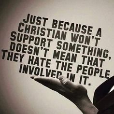 So true. Just because we don't approve of an idea/concept/action, it doesn't mean we don't approve of a person