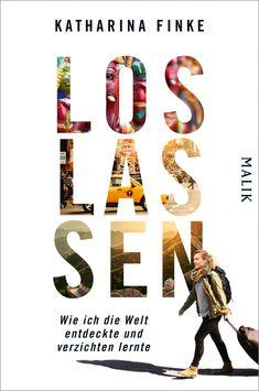 Jetzt » Loslassen – Wie ich die Welt entdeckte und verzichten lernte. « von Katharina Finke online kaufen ISBN: 978-3-89029-481-0 ➤ Versandkostenfrei • Geschenk-Service • Schnelle Lieferung •