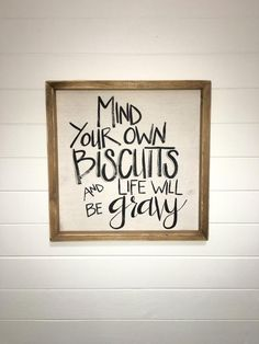 Mejores apartamento rustico Mind Your Own Biscuits And Life Will Be Gravy Diy Home Decor Rustic, Home Decor Signs, Easy Home Decor, Farmhouse Decor, Kitchen Wall Decor Rustic, Kitchen Wood, Country Farmhouse, Kitchen Wall Decorations, Modern Farmhouse