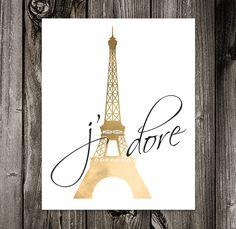 J'Adore Printable Art. I adore. French. France. Paris. Eiffel Tower. Gold Foil. DIY Poster Print. Art Print. Wall Art. 8x10 300 dpi jpg file by off2market on Etsy