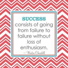 Failure to Failure - Winston Churchill