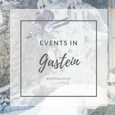Don't miss the best events in Gastein! Events, Good Things, Winter Vacations, Summer Vacations, Stone