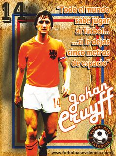 Johan Cruyff_póster_by_ValenciaFútbolBase_TM Best Football Players, World Football, Barcelona Team, Afc Ajax, Soccer Poster, E Sport, Kids Soccer, Could Play, Fifa World Cup