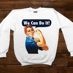Rosie The Riveter -- Women's Sweatshirt/Long-Sleeve – Feminist Apparel