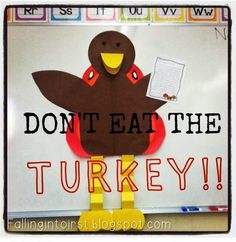 Don't Eat The Turkey!! Must do persuasive writing piece! I love how this teacher introduced this lesson to her class.
