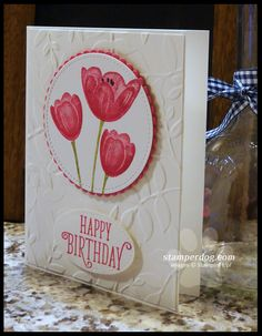 Birthday Flowers Tulips Stampin Up 31 Ideas Dog Cards Handmade, Happy Birthday Cards Handmade, Simple Birthday Cards, Birthday Cards For Women, Stamping Up Cards, Scrapbook Cards, Scrapbooking, Mothers Day Cards, Flower Cards