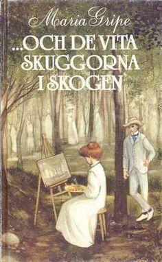 Maria Gripe - ...och de vita skuggorna i skogen (...ja metsän valkeat varjot)