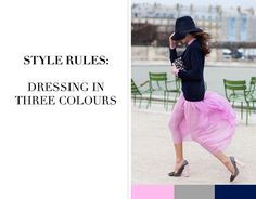 STYLE RULES: DRESSING IN THREE COLOURS