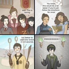 Okay I love this, but obviously Azula would be in Slytherin. I think Ty Lee would be a Hufflepuff, and Sokka a Gryffindor. I love Toph!!!!