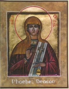 PHOEBE BIBLE - Google Search.  PHOEBE was trusted by Paul to deliver his letter (epistle) to the Romans. Paul refers to her both as a deacon & servant of the church @ Cenchrea. PHOEBE is regarded by Paul as a woman worthy of being in the company of saints.