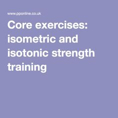 Core exercises: isometric and isotonic strength training