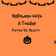 honest toddler: Halloween With A Toddler: Reality Vs. Fiction: