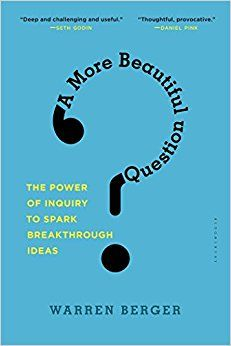 """Read """"A More Beautiful Question The Power of Inquiry to Spark Breakthrough Ideas"""" by Warren Berger available from Rakuten Kobo. To get the best answer-in business, in life-you have to ask the best possible question. Mike Smith, Good Books, Books To Read, Amazing Books, Believe, Journey, Stories For Kids, Bloomsbury, Critical Thinking"""