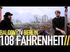 108 FAHRENHEIT bei BalconyTVBerlin    https://www.balconytv.com/berlin https://www.facebook.com/BalconyTVBerlin