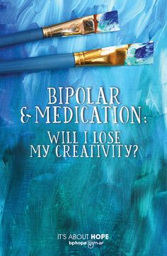 bp Magazine columnist, Melody Moezzi, addresses a common question and concern among those of us living with bipolar disorder: Will the meds hinder my creative?