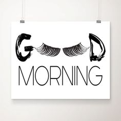 Good Morning Lashes Art Print. - Printed on heavyweight matte archival paper with high quality inks. - Frame and mat not included. PLEASE NOTE: